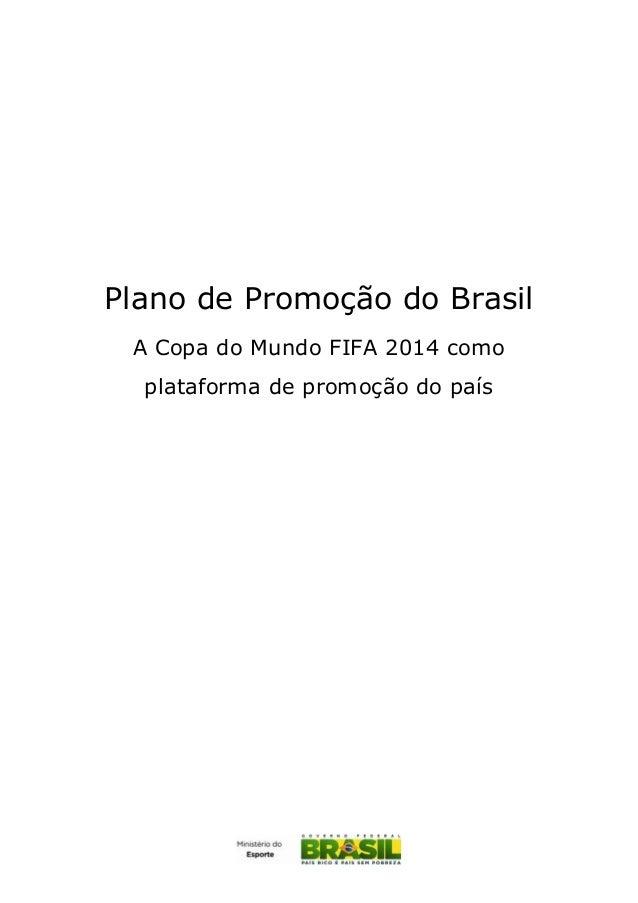 Plano de Promoção do Brasil A Copa do Mundo FIFA 2014 como plataforma de promoção do país
