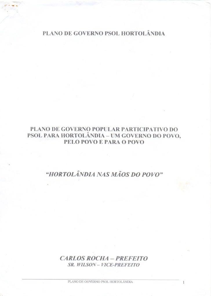 PLANO DE GOVERNO PSOL HORTOLÂNDIA PLANO DE GOVERNO POPULAR PARTICIPA TIVO DOPSOL PARA HORTOLÂNDIA - UM GOVERNO DO POVO,   ...