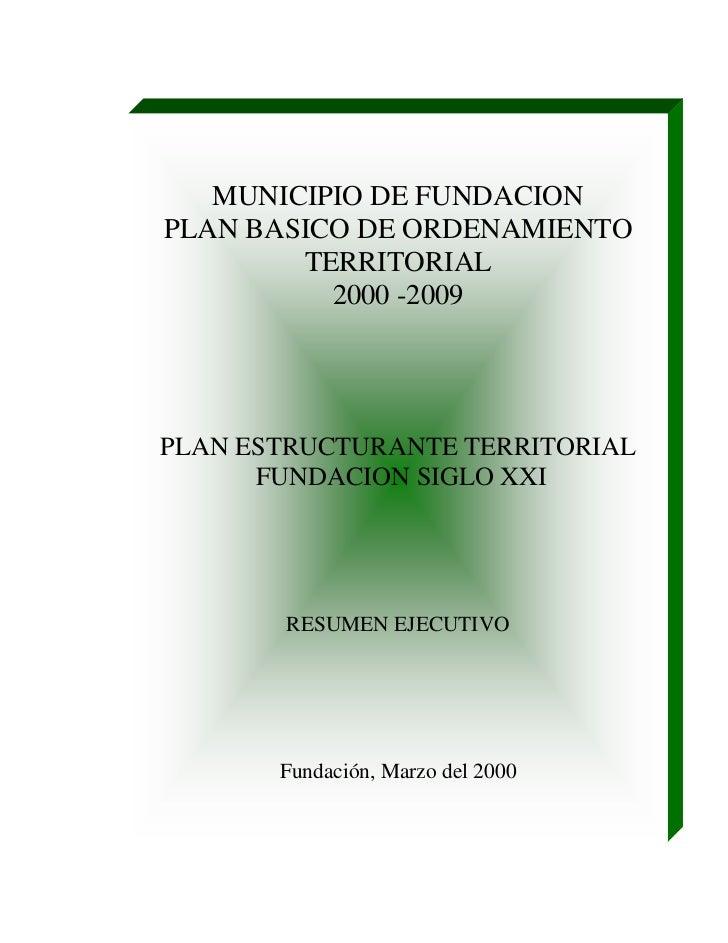 MUNICIPIO DE FUNDACIONPLAN BASICO DE ORDENAMIENTO        TERRITORIAL          2000 -2009PLAN ESTRUCTURANTE TERRITORIAL    ...