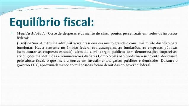 Abertura econômica: • Medida Adotada: Redução gradual de tarifas de importação e facilitação da prestação de serviços inte...