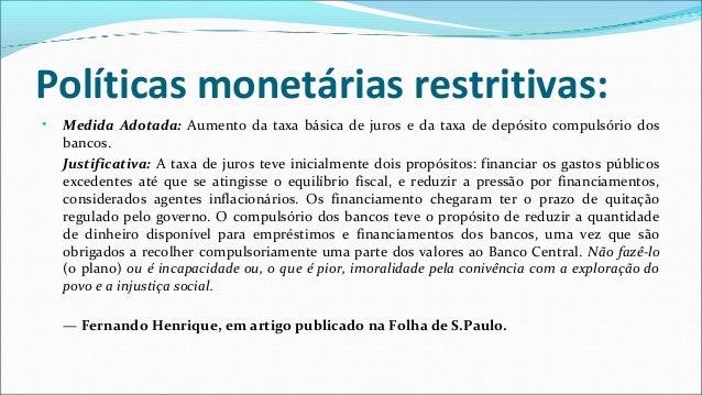 Efeitos imediatos: • O efeito regulador do Plano Real foi imediato e muito positivo em seu propósito. A inflação calculada...