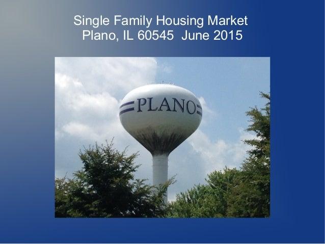 Single Family Housing Market Plano, IL 60545 June 2015