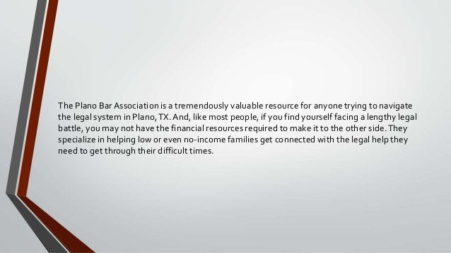 The Plano Bar Association is a tremendously valuable resource for anyone trying to navigate the legal system in Plano,TX.A...
