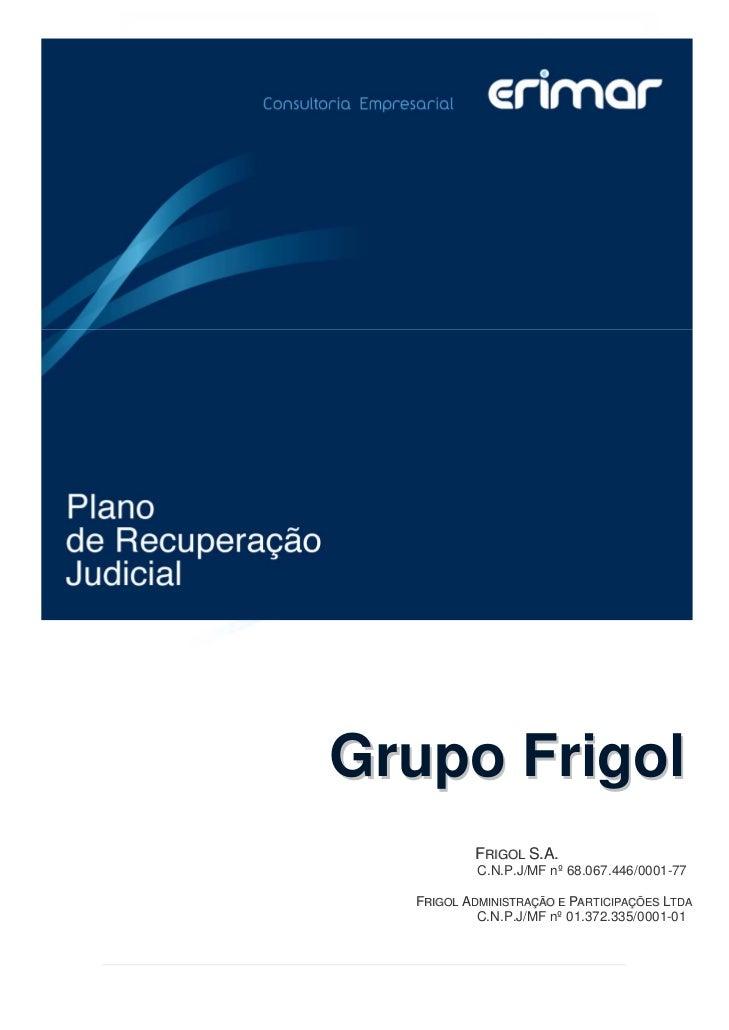 Grupo Frigol          FRIGOL S.A.           C.N.P.J/MF nº 68.067.446/0001-77  FRIGOL ADMINISTRAÇÃO E PARTICIPAÇÕES LTDA   ...