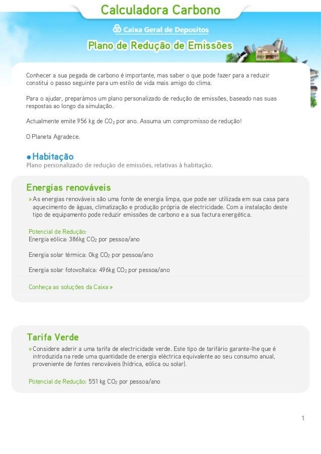 1 Conhecer a sua pegada de carbono é importante, mas saber o que pode fazer para a reduzir constitui o passo seguinte para...
