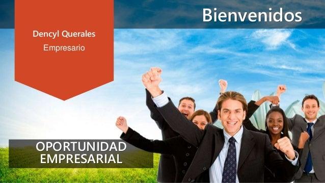 Bienvenidos Dencyl Querales Empresario OPORTUNIDAD EMPRESARIAL