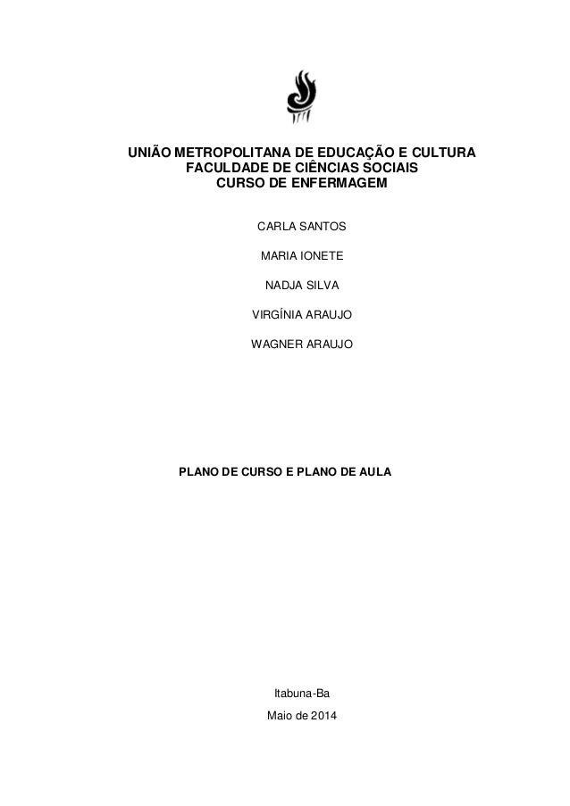 UNIÃO METROPOLITANA DE EDUCAÇÃO E CULTURA FACULDADE DE CIÊNCIAS SOCIAIS CURSO DE ENFERMAGEM CARLA SANTOS MARIA IONETE NADJ...