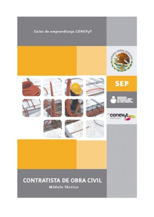 Derechos Reservados: © 2008, Instituto Nacional para la Educación de los Adultos en Coordinación del Consejo Nacional de E...