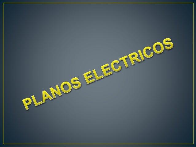 PLANOS ELECTRICOS PRESENTADO POR: MIGUEL RUBIANO PRESENTADO A: ING. MARIA MONROY UNIVERSIDAD PEDAGOGICA Y TECNOLOGICA DE C...