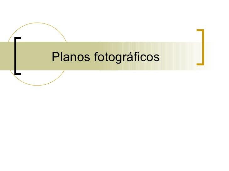 Planos fotográficos