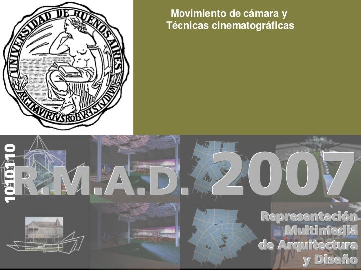 Movimiento de cámara y           Técnicas cinematográficas 1010110                       2007     R.M.A.D.                ...