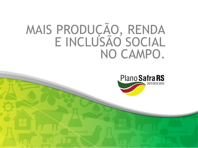 MAIS PRODUÇÃO, RENDA E INCLUSÃO SOCIAL NO CAMPO.