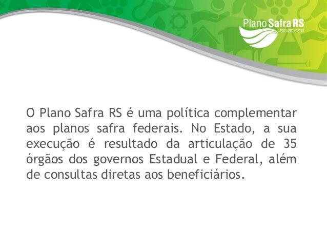 Plano Safra Gauúho 2011 2012-2013 Slide 3
