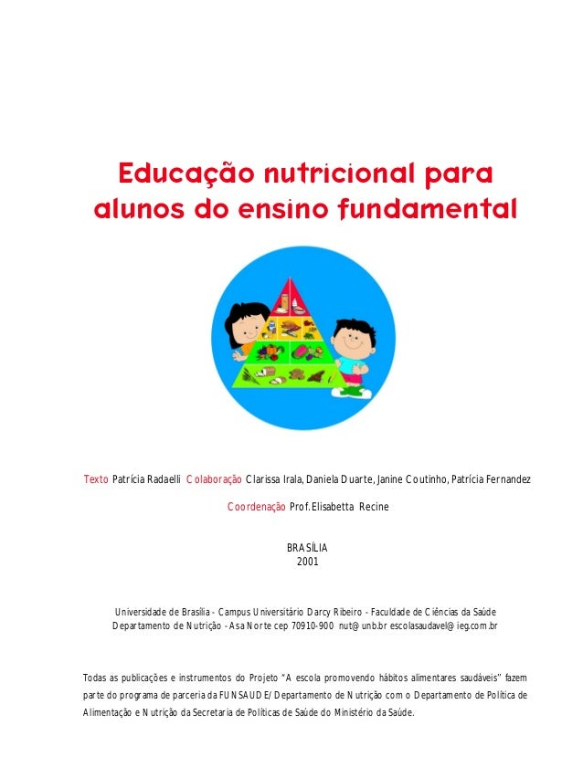 1  Educação nutricional para alunos do ensino fundamental  Texto Patrícia Radaelli Colaboração Clarissa Irala, Daniela Dua...