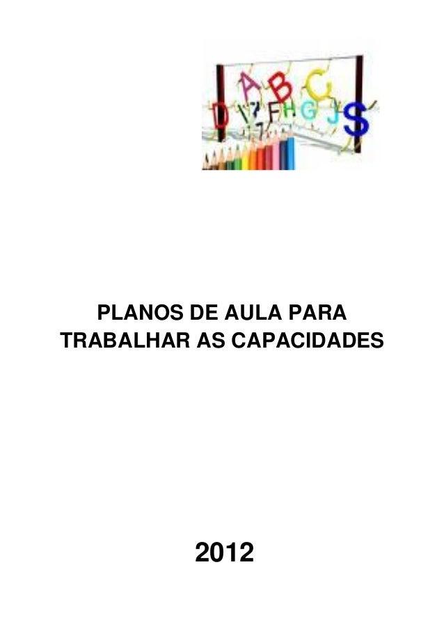 PLANOS DE AULA PARA TRABALHAR AS CAPACIDADES  2012
