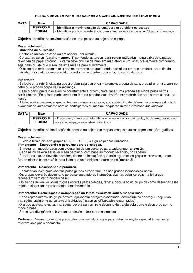 1 PLANOS DE AULA PARA TRABALHAR AS CAPACIDADES MATEMÁTICA 5º ANO DATA: Eixo CAPACIDADE ESPAÇO E FORMA - Identificar a movi...