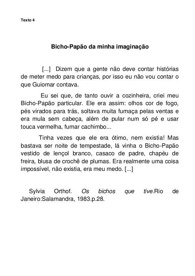 Texto 4           Bicho-Papão da minha imaginação       [...] Dizem que a gente não deve contar históriasde meter medo par...