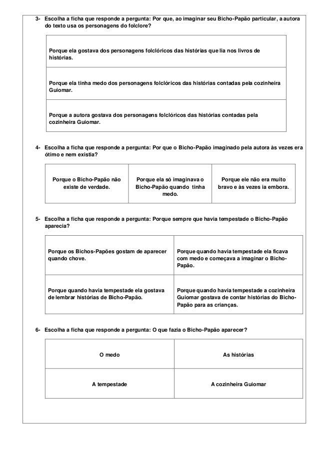 3- Escolha a ficha que responde a pergunta: Por que, ao imaginar seu Bicho-Papão particular, a autora   do texto usa os pe...