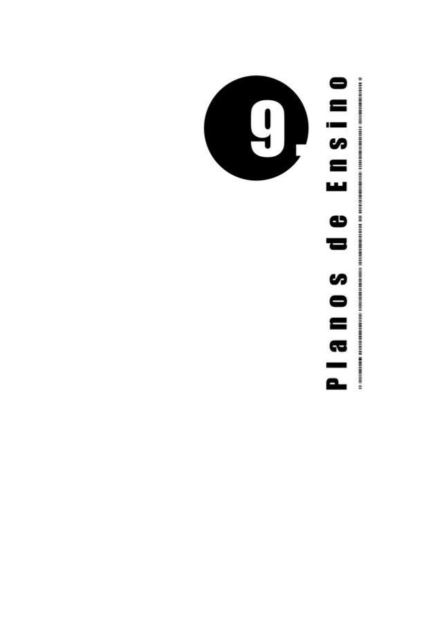 P L A N O S D E E N S I N O 9.1. Conteúdos programáticos das disciplinas da primeira série Disciplinas curriculares da pri...