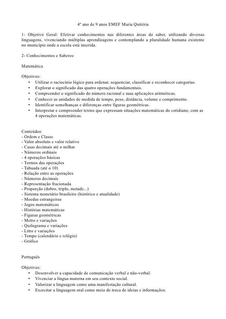 4º ano de 9 anos EMEF Maria Quitéria1- Objetivo Geral: Efetivar conhecimentos nas diferentes áreas do saber, utilizando di...