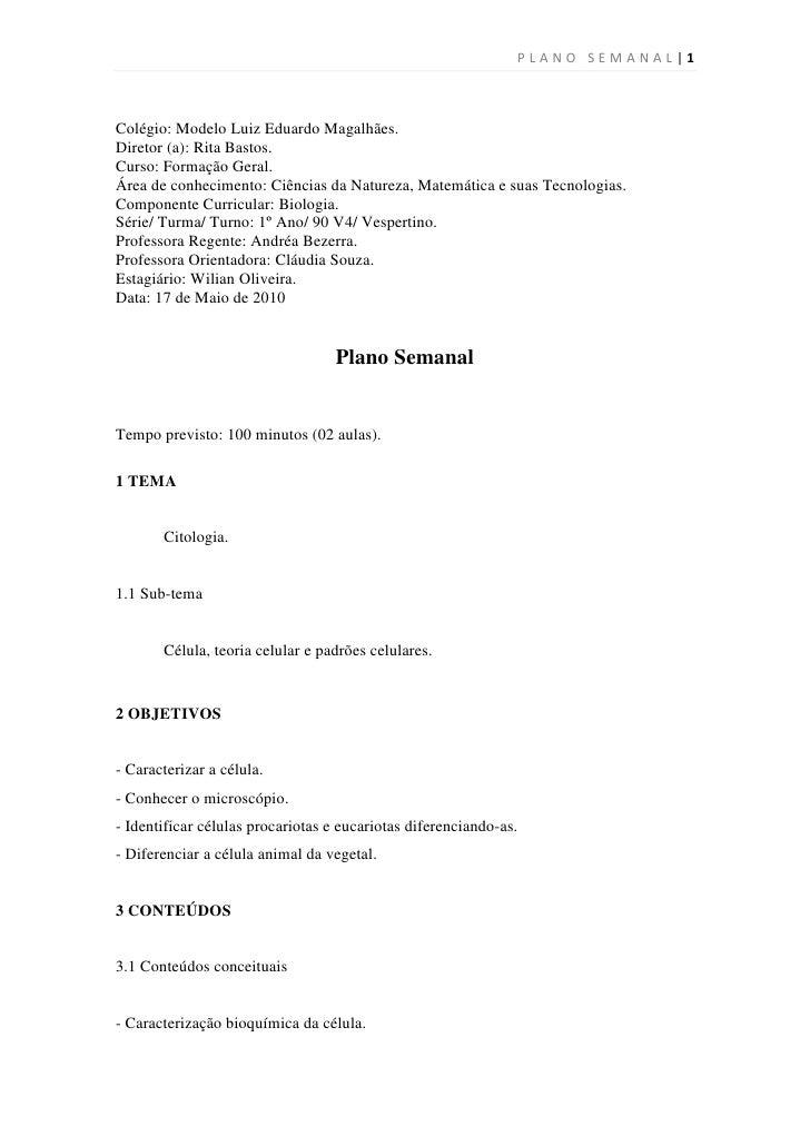 PLANO SEMANAL |1    Colégio: Modelo Luiz Eduardo Magalhães. Diretor (a): Rita Bastos. Curso: Formação Geral. Área de conhe...