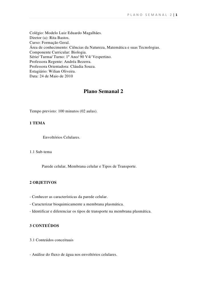 PLANO SEMANAL 2 |1    Colégio: Modelo Luiz Eduardo Magalhães. Diretor (a): Rita Bastos. Curso: Formação Geral. Área de con...