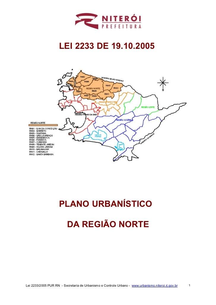 LEI 2233 DE 19.10.2005                     PLANO URBANÍSTICO                          DA REGIÃO NORTELei 2233/2005 PUR RN ...
