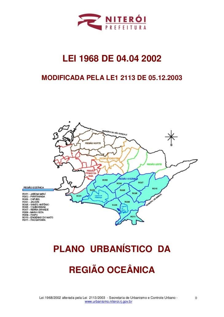 LEI 1968 DE 04.04 2002 MODIFICADA PELA LE1 2113 DE 05.12.2003        PLANO URBANÍSTICO DA                  REGIÃO OCEÂNICA...