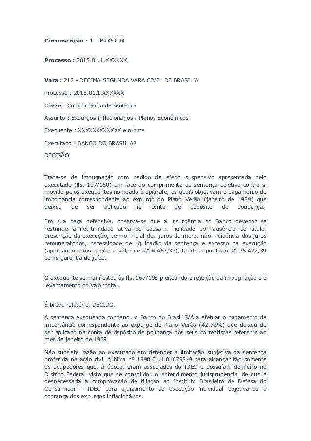 Circunscrição : 1 – BRASILIA Processo : 2015.01.1.XXXXXX Vara : 212 - DECIMA SEGUNDA VARA CIVEL DE BRASILIA Processo : 201...