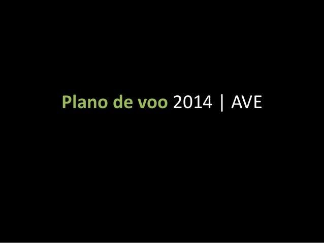 Plano de voo 2014 | AVE