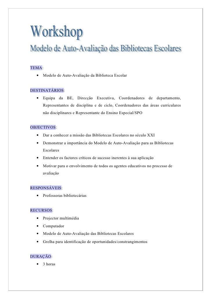 TEMA:   •   Modelo de Auto-Avaliação da Biblioteca Escolar   DESTINATÁRIOS:   •   Equipa da BE, Direcção Executiva, Coorde...