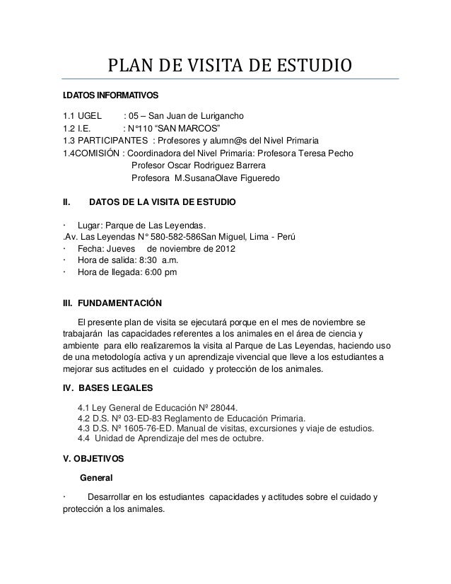 "PLAN DE VISITA DE ESTUDIOI.DATOS INFORMATIVOS1.1 UGEL     : 05 – San Juan de Lurigancho1.2 I.E.     : N°110 ""SAN MARCOS""1...."