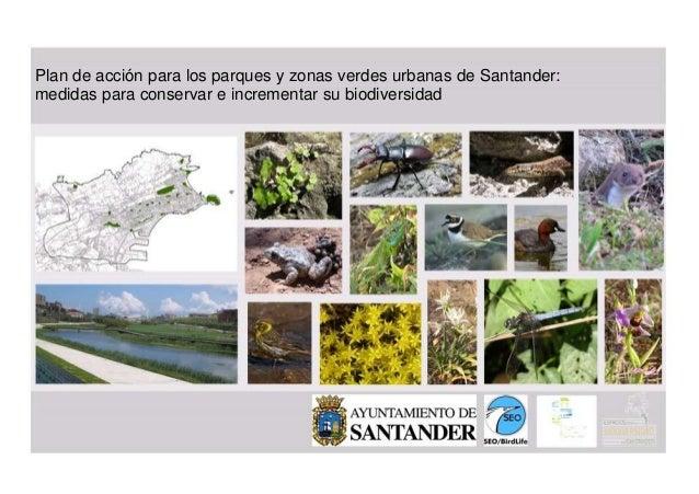 Plan de acción para los parques y zonas verdes urbanas de Santander:medidas para conservar e incrementar su biodiversidad