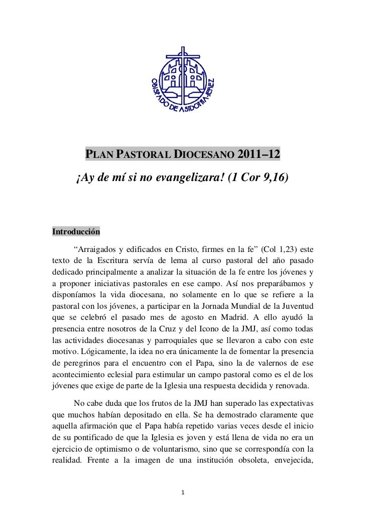 """PLAN PASTORAL DIOCESANO 2011–12       ¡Ay de mí si no evangelizara! (1 Cor 9,16)Introducción       """"Arraigados y edificado..."""