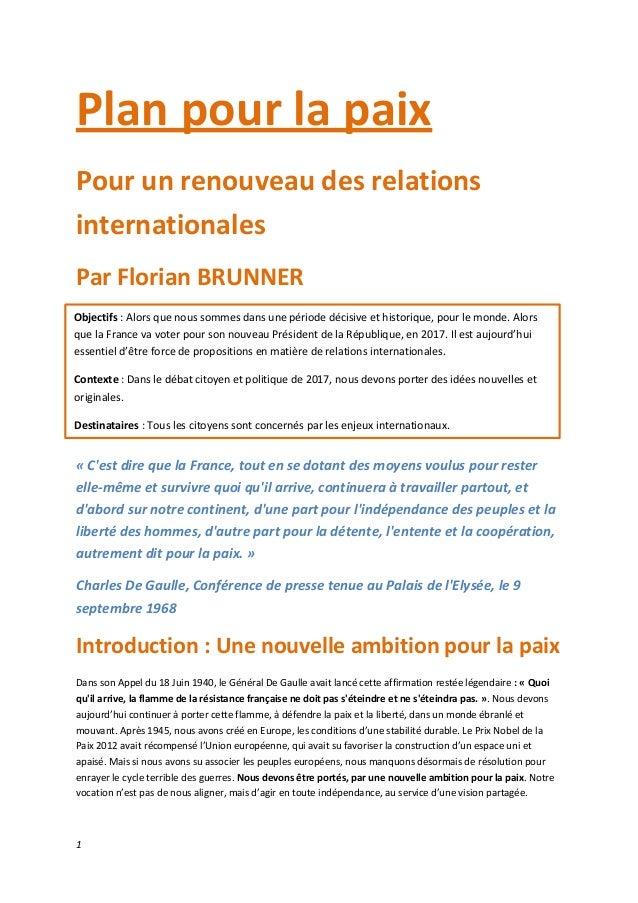 1 Plan pour la paix Pour un renouveau des relations internationales Par Florian BRUNNER « C'est dire que la France, tout e...