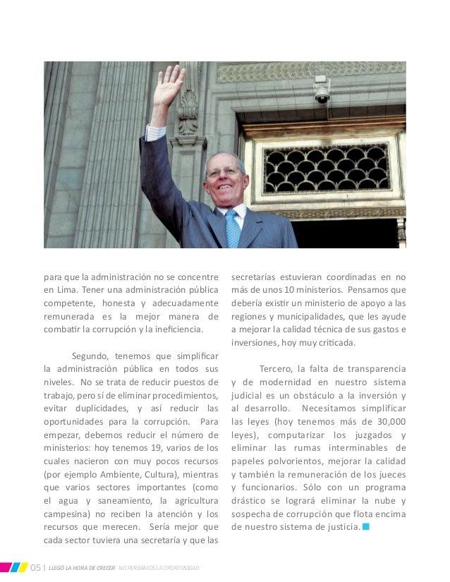 LLEGÓ LA HORA DE CRECER NO PERDAMOS LA OPORTUNIDAD05 para que la administración no se concentre en Lima. Tener una adminis...