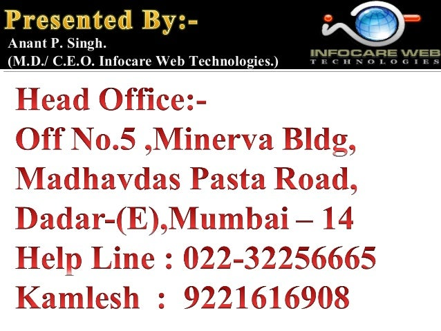 Anant P. Singh. (M.D./ C.E.O. Infocare Web Technologies.)
