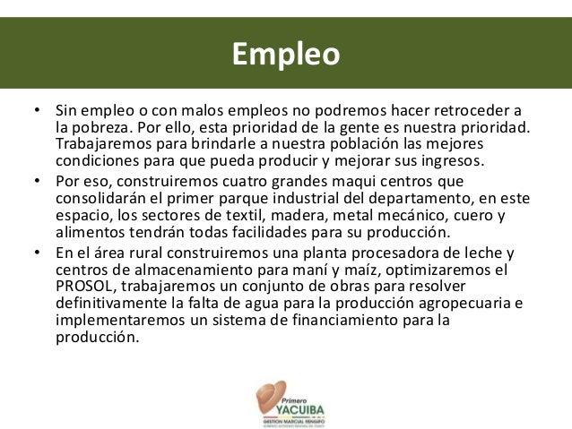 Empleo• Sin empleo o con malos empleos no podremos hacer retroceder a  la pobreza. Por ello, esta prioridad de la gente es...