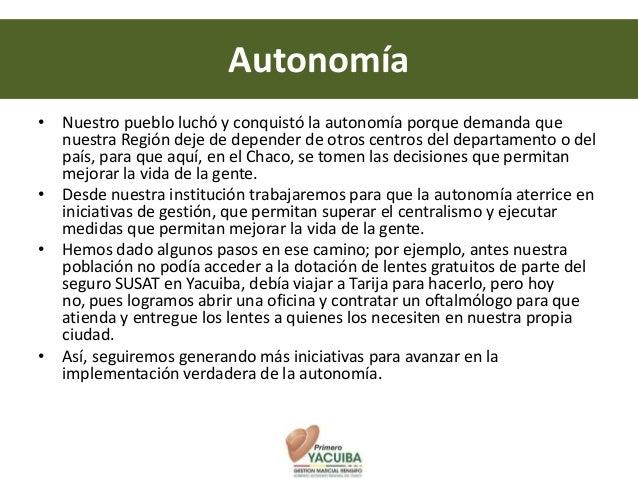 Autonomía• Nuestro pueblo luchó y conquistó la autonomía porque demanda que  nuestra Región deje de depender de otros cent...