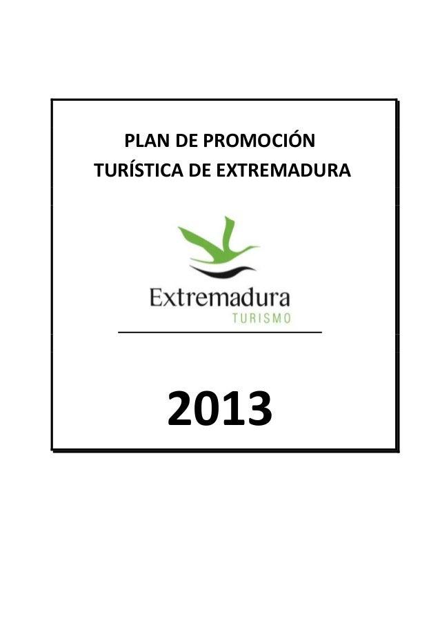 PLAN DE PROMOCIÓN TURÍSTICA DE EXTREMADURA  2013