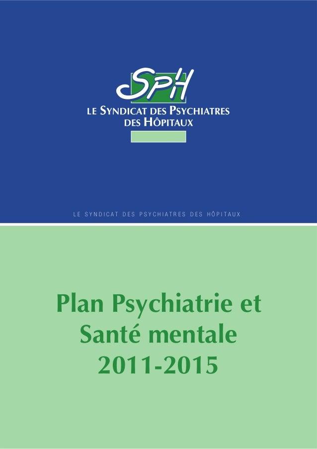 L E   S Y N D I C A T   D E S   P S Y C H I A T R E S   D E S   H Ô P I T A U X  Plan Psychiatrie et  Santé mentale  2011-...