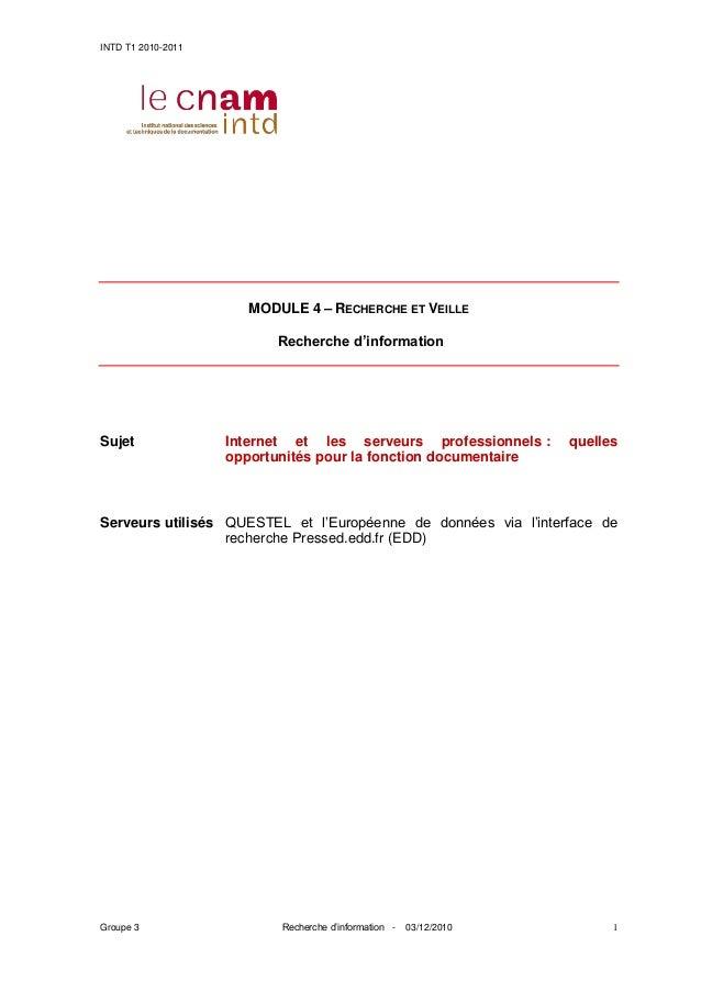 INTD T1 2010-2011 Groupe 3 Recherche d'information - 03/12/2010 1 MODULE 4 – RECHERCHE ET VEILLE Recherche d'information S...