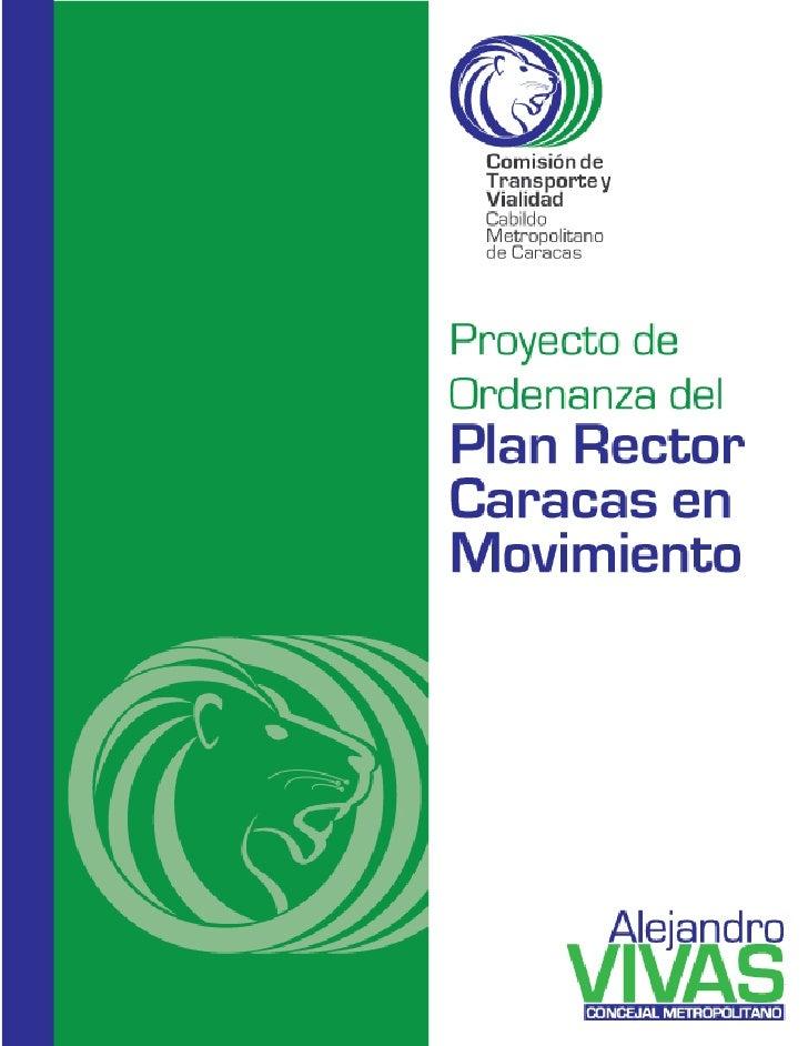 """EXPOSICION DE MOTIVOS             PROYECTO DE ORDENANZA """"PLAN RECTOR CARACAS EN MOVIMIENTO"""".       La Comisión de Transpor..."""