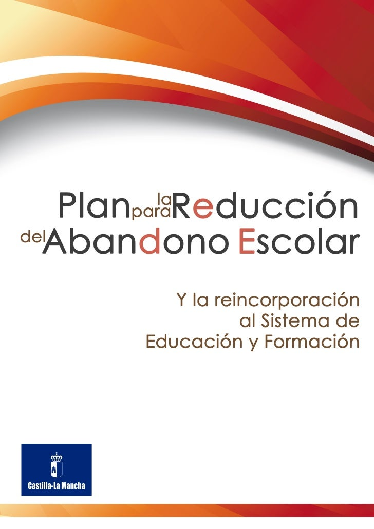 Plan para la reducción del abandono escolar de Castilla-La Mancha                                                         ...