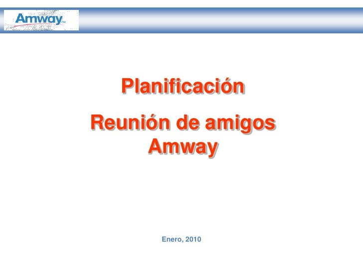 Planificación Reunión de amigos      Amway          Enero, 2010