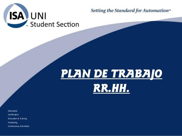 Standards Certification Education & Training Publishing Conferences & Exhibits PLAN DE TRABAJO RR.HH.