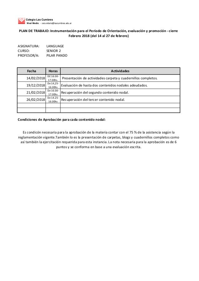 Colegio Las Cumbres Nivel Medio - secundaria@lascumbres.edu.ar ASIGNATURA: LANGUAGE CURSO: SENIOR 2 PROFESOR/A: PILAR PAND...