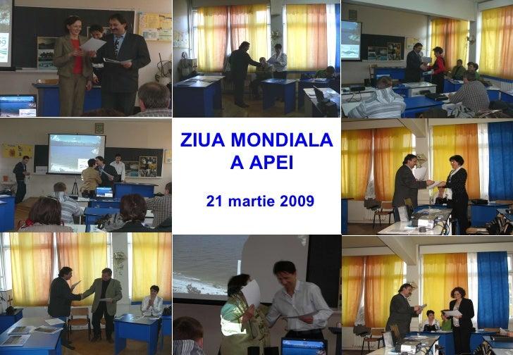 ZIUA MONDIALA  A APEI 21 martie 2009