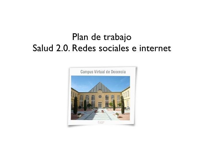 Plan de trabajoSalud 2.0. Redes sociales e internet