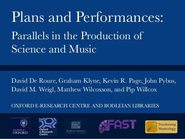 David De Roure, Graham Klyne, Kevin R. Page, John Pybus, David M. Weigl, Matthew Wilcoxson, and Pip Willcox  OXFORD E-RESE...